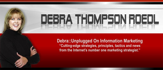 Debra Unplugged: Internet's number one marketing strategist