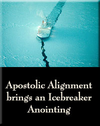 Apostolic Alignment brings an Icebreaker anointing
